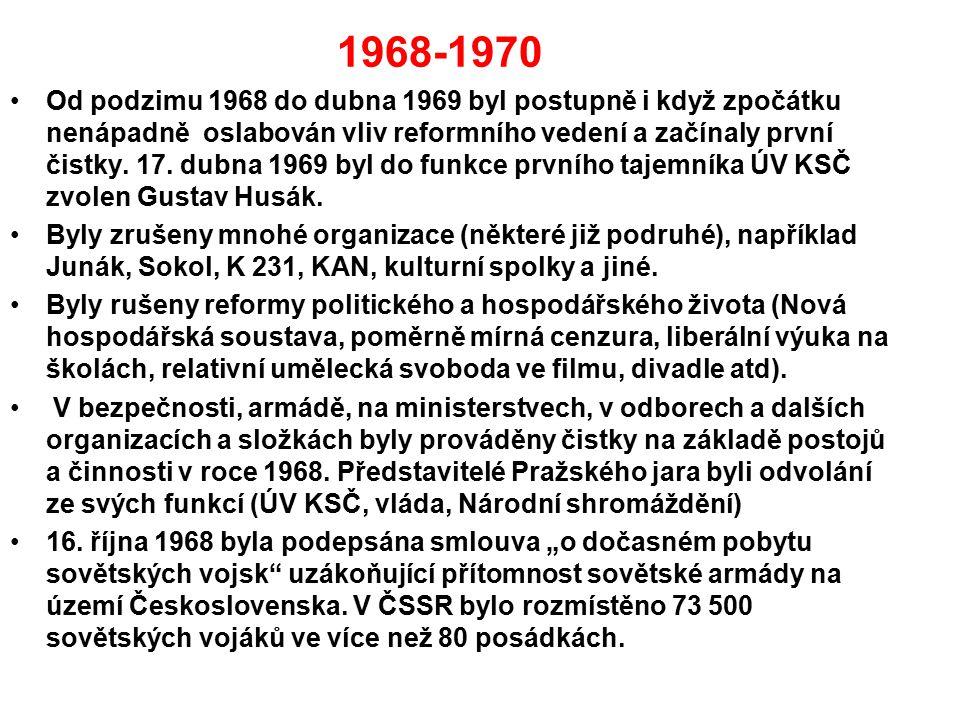 1968-1970 Od podzimu 1968 do dubna 1969 byl postupně i když zpočátku nenápadně oslabován vliv reformního vedení a začínaly první čistky. 17. dubna 196