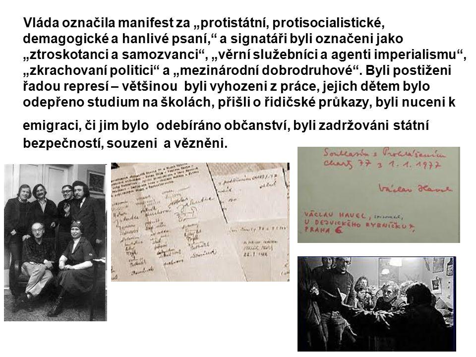 """Vláda označila manifest za """"protistátní, protisocialistické, demagogické a hanlivé psaní,"""" a signatáři byli označeni jako """"ztroskotanci a samozvanci"""","""
