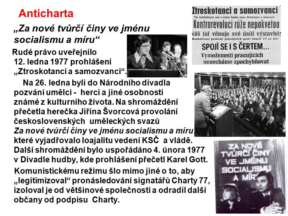 """Anticharta """"Za nové tvůrčí činy ve jménu socialismu a míru"""" Rudé právo uveřejnilo 12. ledna 1977 prohlášení """"Ztroskotanci a samozvanci"""". Na 26. ledna"""