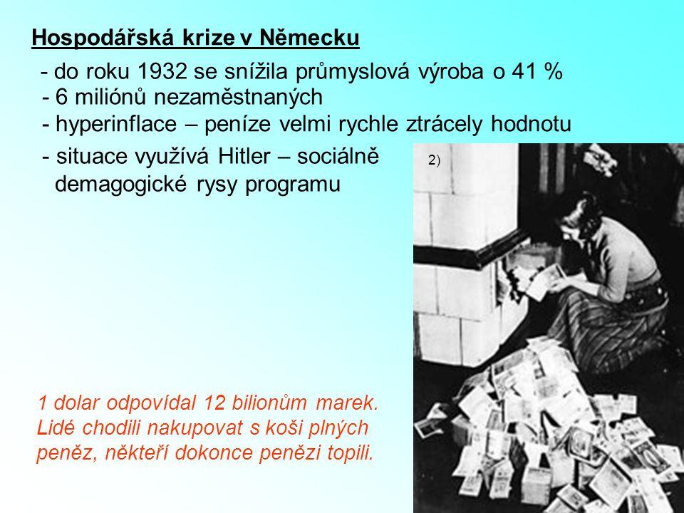 30 léta - volby 1932 – NSDAP získává 37% hlasů (nejsilnější strana) - leden 1933 – prezident Hindenburg jmenuje Hitlera říšským kancléřem – během půl roku Hitler vybuduje totalitní diktaturu 11)