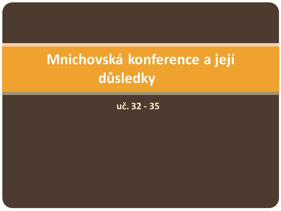 uč. 32 - 35 Mnichovská konference a její důsledky
