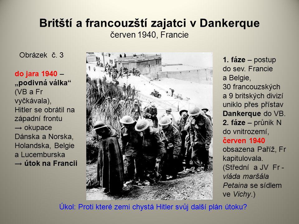 """Britští a francouzští zajatci v Dankerque červen 1940, Francie Obrázek č. 3 do jara 1940 – """"podivná válka"""" (VB a Fr vyčkávala), Hitler se obrátil na z"""