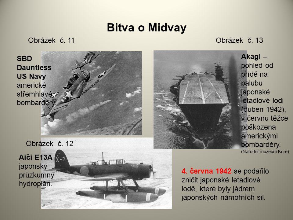 Bitva o Midvay Obrázek č. 11 Obrázek č. 12 Obrázek č. 13 Akagi – pohled od přídě na palubu japonské letadlové lodi (duben 1942), v červnu těžce poškoz