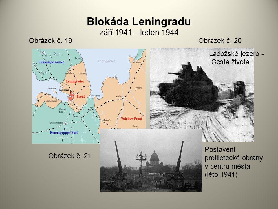 """Blokáda Leningradu září 1941 – leden 1944 Obrázek č. 19Obrázek č. 20 Obrázek č. 21 Ladožské jezero - """"Cesta života."""" Postavení protiletecké obrany v c"""
