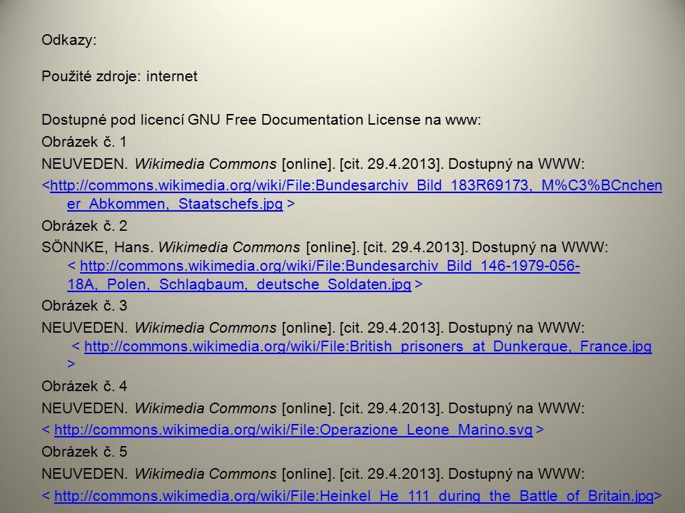 Odkazy: Použité zdroje: internet Dostupné pod licencí GNU Free Documentation License na www: Obrázek č. 1 NEUVEDEN. Wikimedia Commons [online]. [cit.