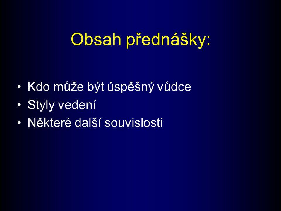 Úvodní poznámky Leader – v češtině chybí vhodný termín Rozdíl mezi –Vedením lidí –Řízením lidí