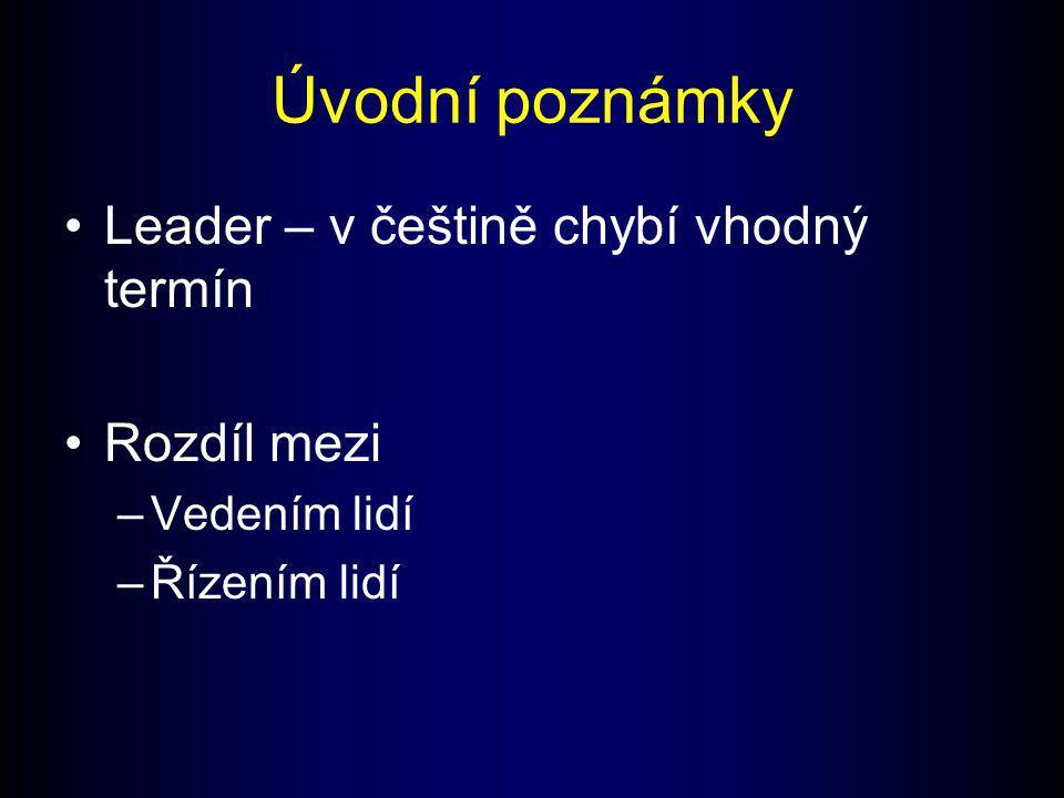 (2) Vůdcovská motivace - Vůdci mají silnou potřebu moci, protože chtějí ovlivňovat ostatní.