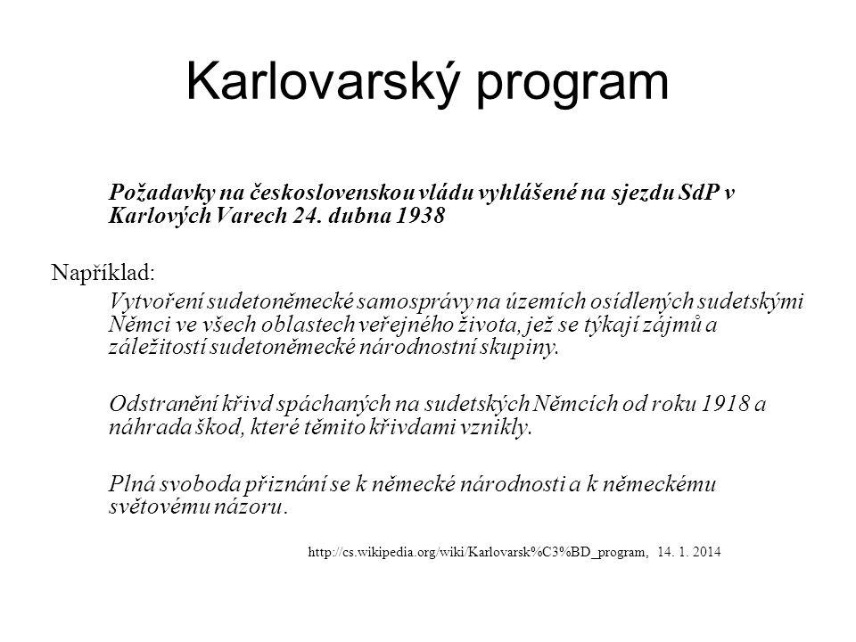 Karlovarský program Požadavky na československou vládu vyhlášené na sjezdu SdP v Karlových Varech 24. dubna 1938 Například: Vytvoření sudetoněmecké sa