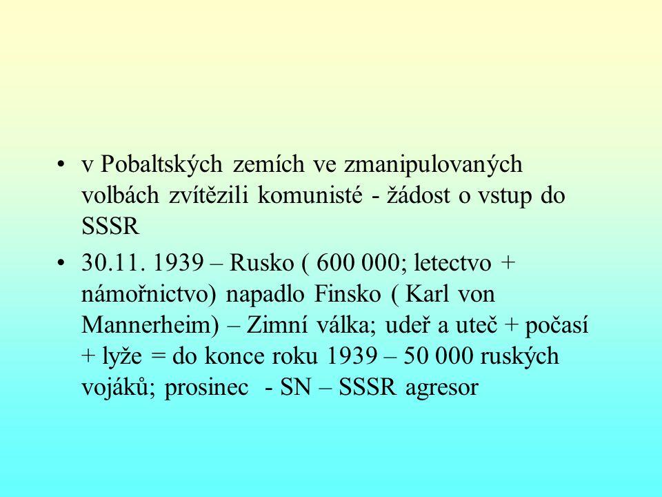 v Pobaltských zemích ve zmanipulovaných volbách zvítězili komunisté - žádost o vstup do SSSR 30.11.