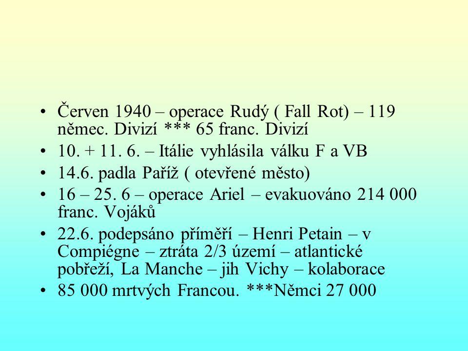 Červen 1940 – operace Rudý ( Fall Rot) – 119 němec.