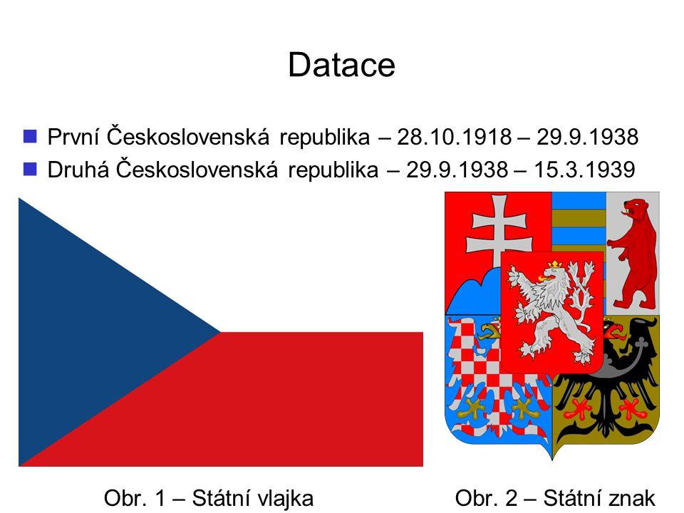 Datace První Československá republika – 28.10.1918 – 29.9.1938 Druhá Československá republika – 29.9.1938 – 15.3.1939 Obr. 1 – Státní vlajka Obr. 2 –