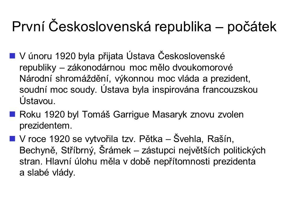 První Československá republika – počátek V únoru 1920 byla přijata Ústava Československé republiky – zákonodárnou moc mělo dvoukomorové Národní shromá