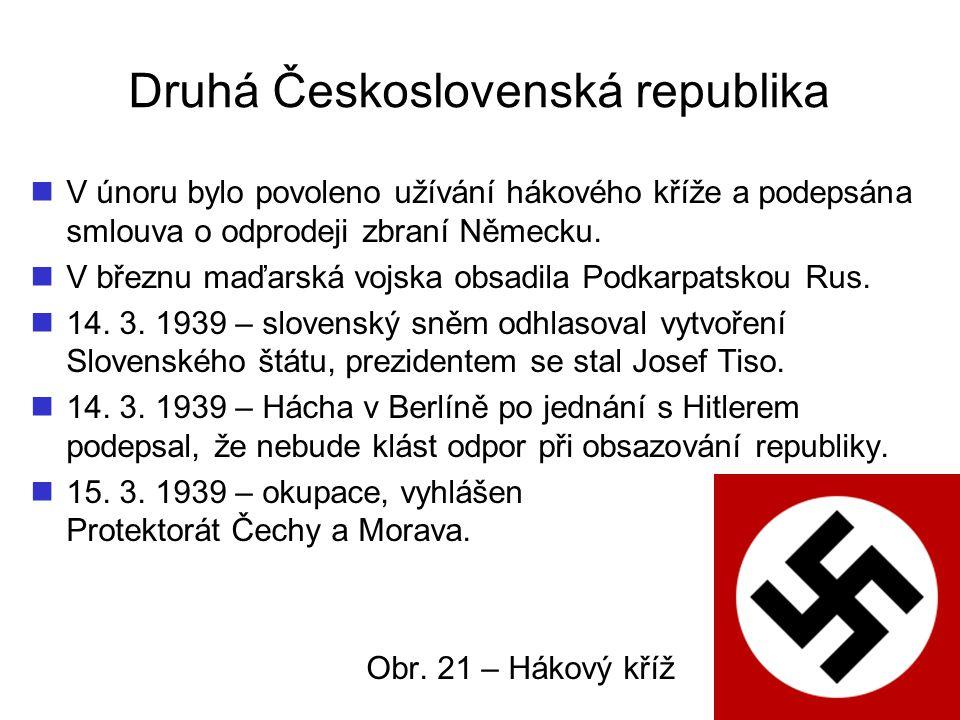 Druhá Československá republika V únoru bylo povoleno užívání hákového kříže a podepsána smlouva o odprodeji zbraní Německu. V březnu maďarská vojska o
