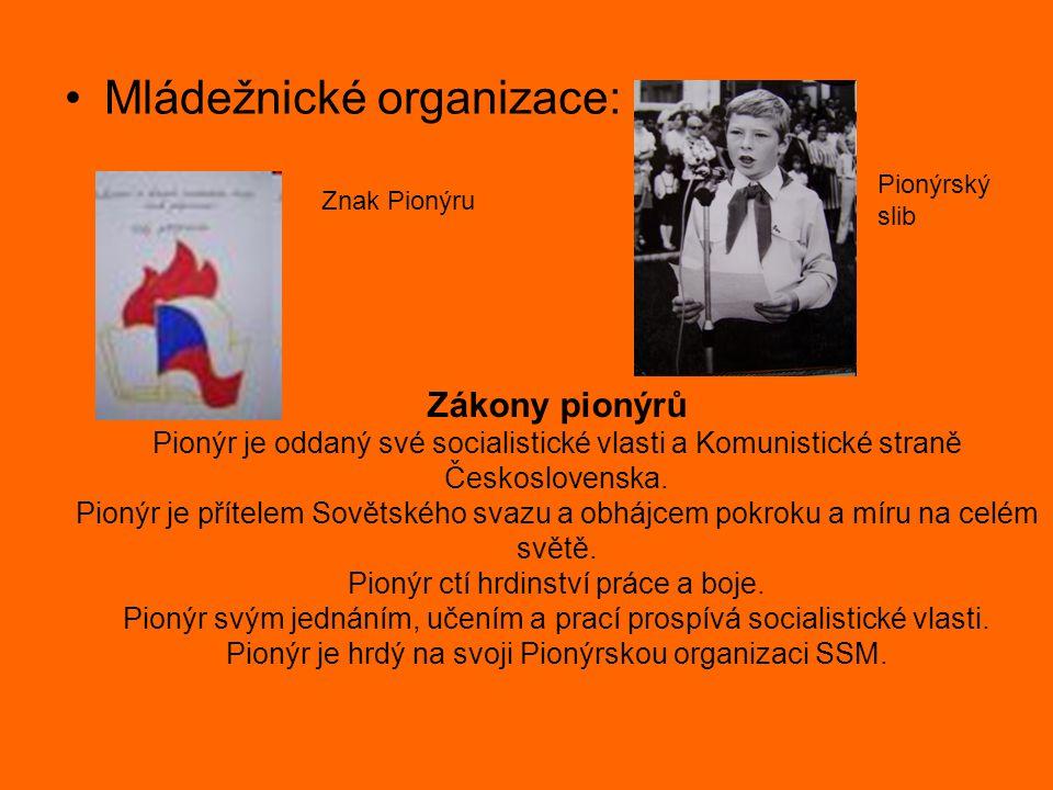 Mládežnické organizace: Znak Pionýru Pionýrský slib Zákony pionýrů Pionýr je oddaný své socialistické vlasti a Komunistické straně Československa. Pio