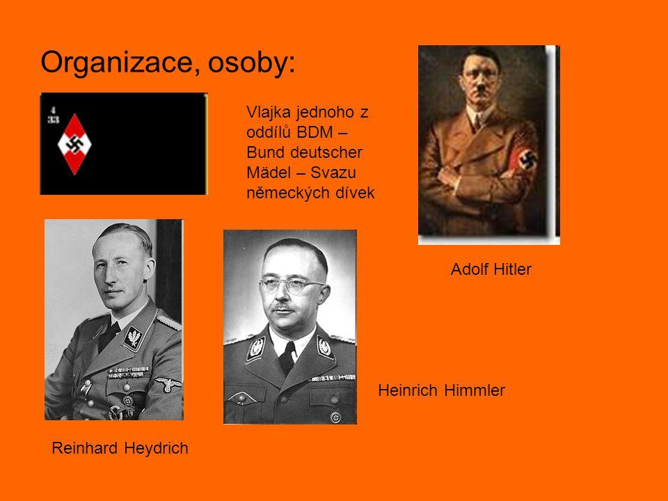 Organizace, osoby: Vlajka jednoho z oddílů BDM – Bund deutscher Mädel – Svazu německých dívek Adolf Hitler Reinhard Heydrich Heinrich Himmler