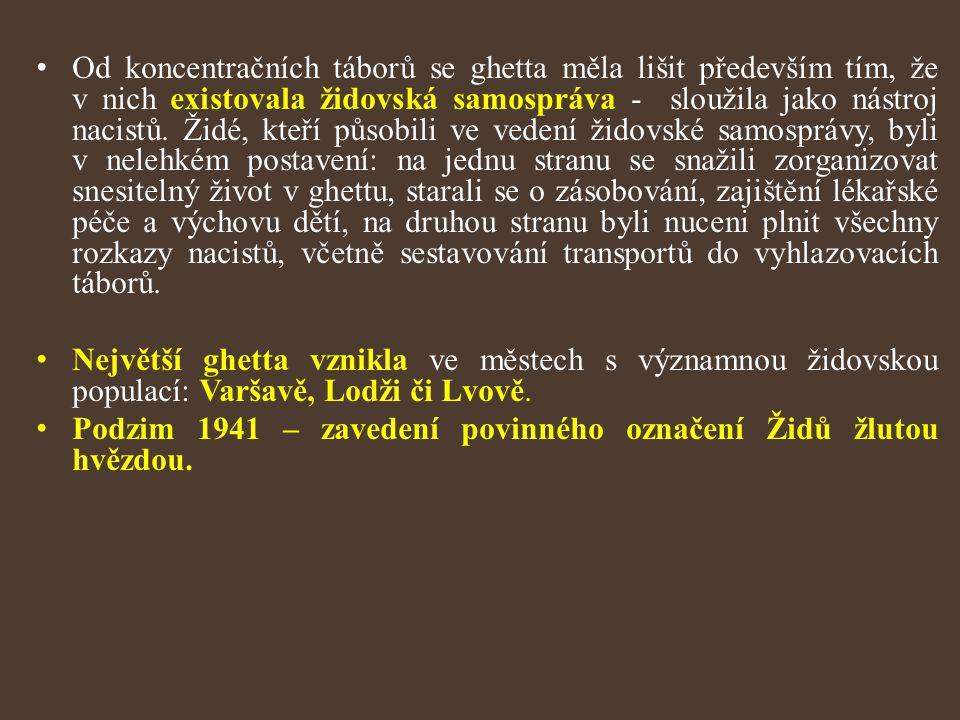 Od koncentračních táborů se ghetta měla lišit především tím, že v nich existovala židovská samospráva - sloužila jako nástroj nacistů. Židé, kteří půs