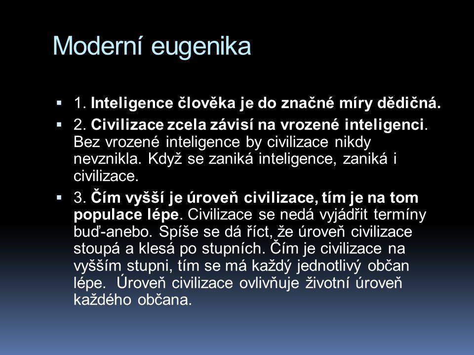 Moderní eugenika  1.Inteligence člověka je do značné míry dědičná.