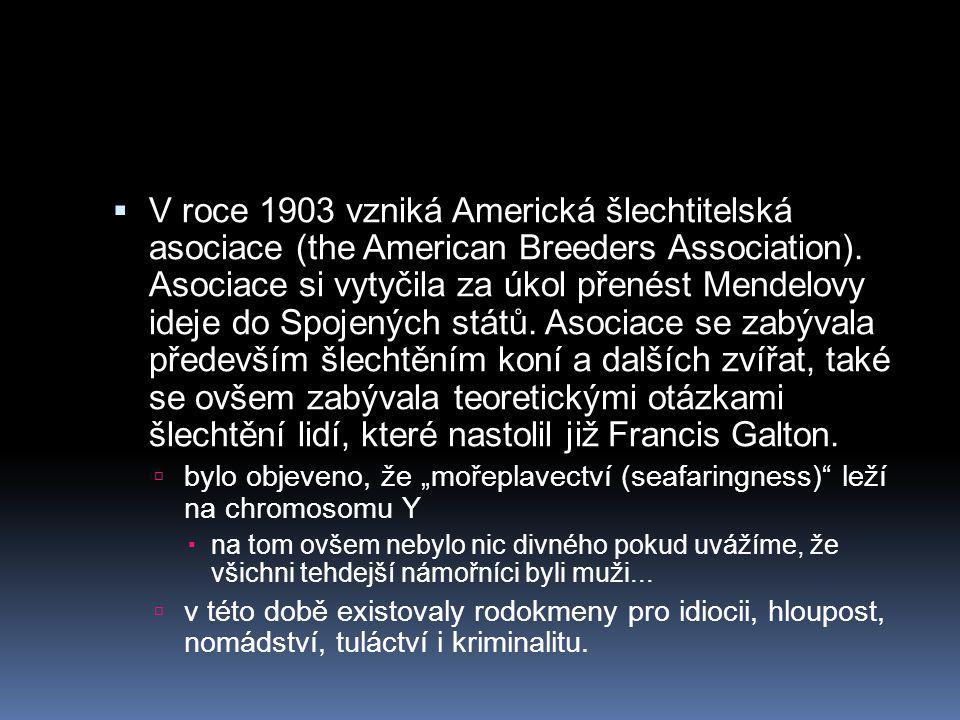  V roce 1903 vzniká Americká šlechtitelská asociace (the American Breeders Association).