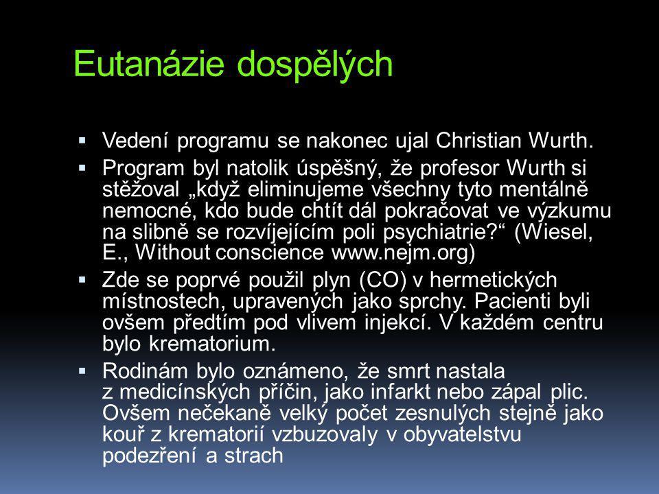 Eutanázie dospělých  Vedení programu se nakonec ujal Christian Wurth.