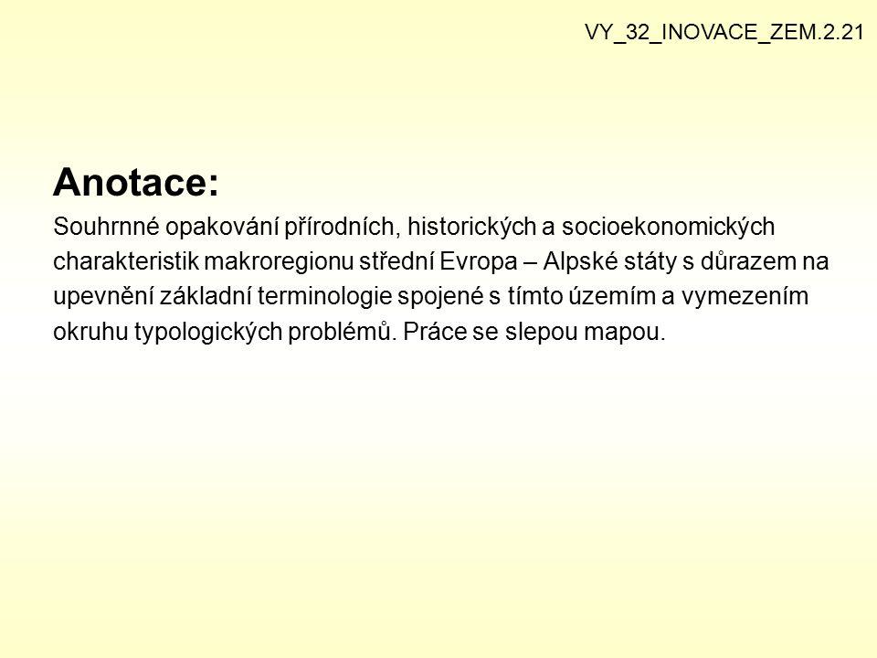 1) Vyznač do slepé mapy níže vypsané základní přírodní pojmy Alpských států: VY_32_INOVACE_ZEM.2.21 Ženevské j.