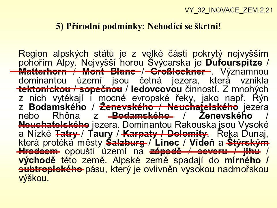 6) Obyvatelstvo alpských států.Rozšiř pracovní text o další charakteristické poznatky.