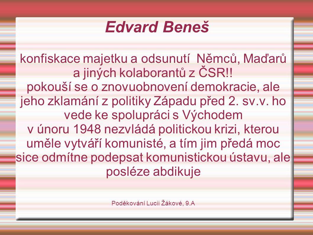 Edvard Beneš konfiskace majetku a odsunutí Němců, Maďarů a jiných kolaborantů z ČSR!.