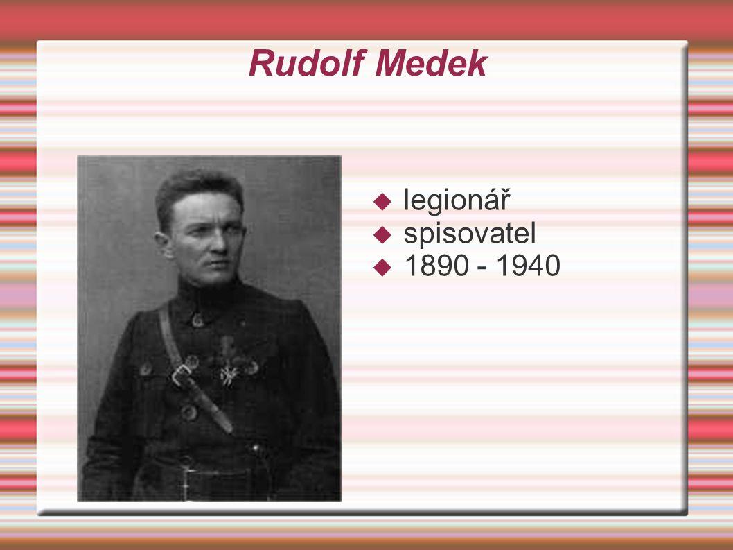 Rudolf Medek  legionář  spisovatel  1890 - 1940