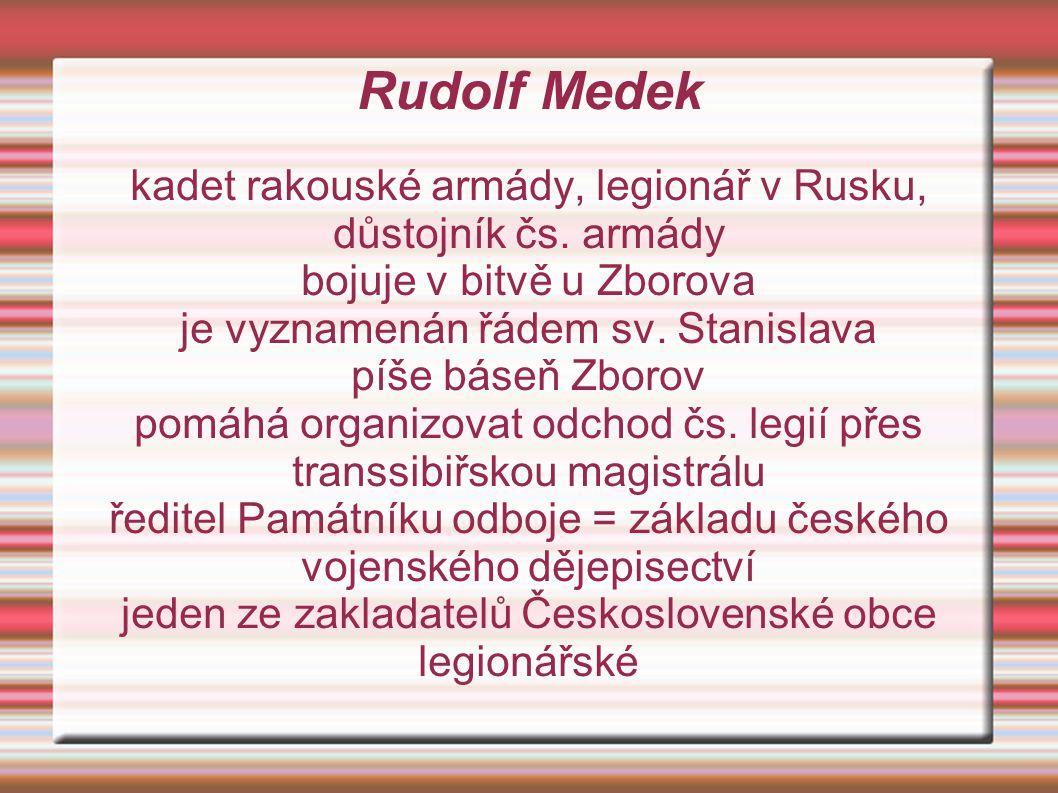 Rudolf Medek kadet rakouské armády, legionář v Rusku, důstojník čs.