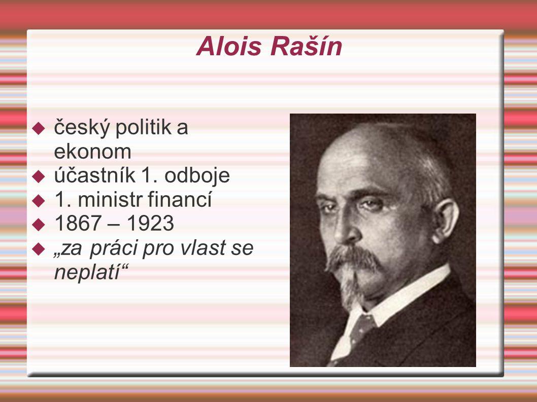 Alois Rašín  český politik a ekonom  účastník 1.