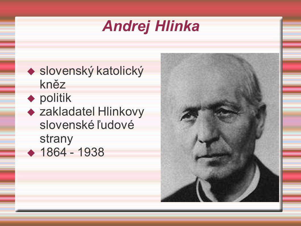 Andrej Hlinka  slovenský katolický kněz  politik  zakladatel Hlinkovy slovenské ľudové strany  1864 - 1938