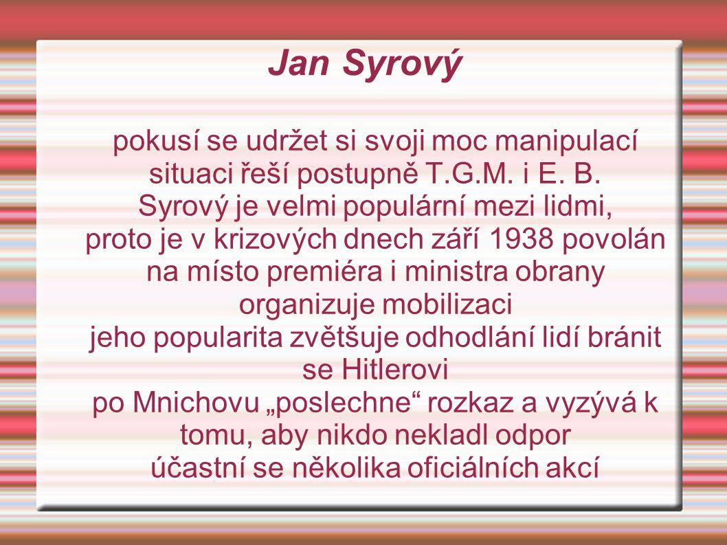 Jan Syrový pokusí se udržet si svoji moc manipulací situaci řeší postupně T.G.M.