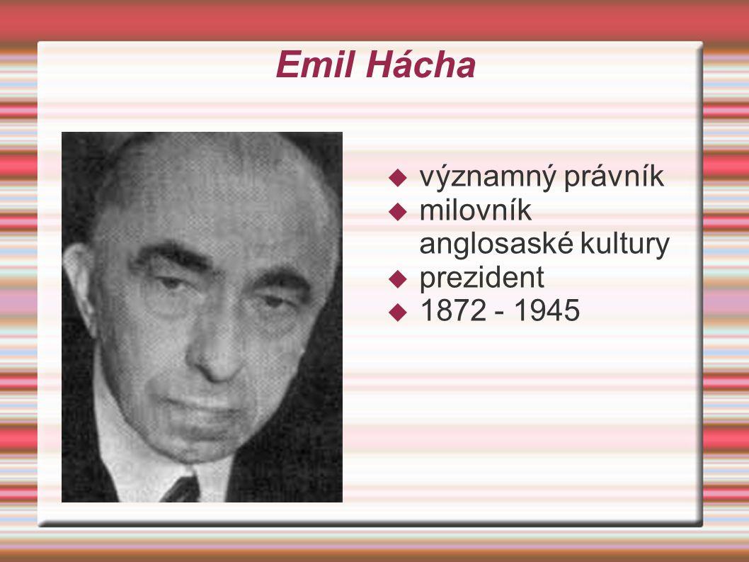 Emil Hácha  významný právník  milovník anglosaské kultury  prezident  1872 - 1945