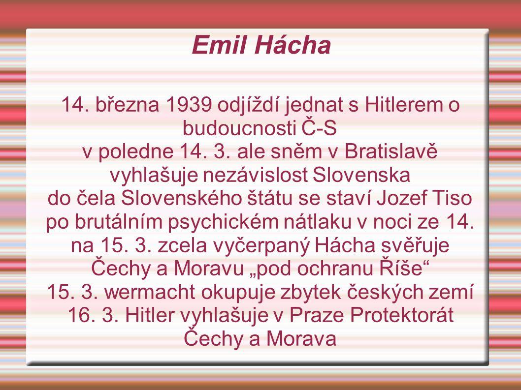 Emil Hácha 14.března 1939 odjíždí jednat s Hitlerem o budoucnosti Č-S v poledne 14.