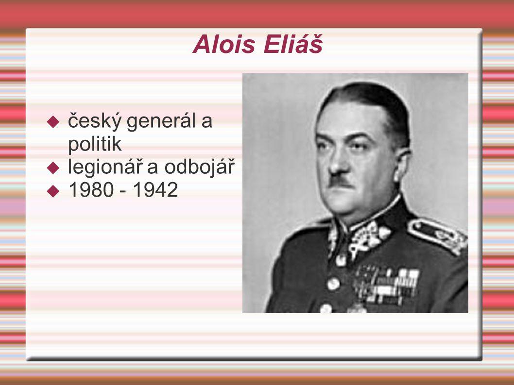 Alois Eliáš  český generál a politik  legionář a odbojář  1980 - 1942