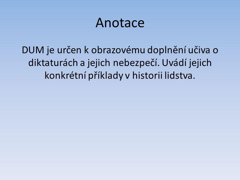 Anotace DUM je určen k obrazovému doplnění učiva o diktaturách a jejich nebezpečí.