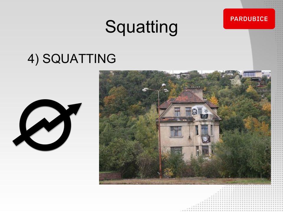 Squatting 4) SQUATTING
