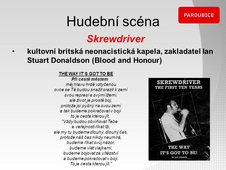 Hudební scéna Skrewdriver kultovní britská neonacistická kapela, zakladatel Ian Stuart Donaldson (Blood and Honour) THE WAY IT`S GOT TO BE Při cestě m