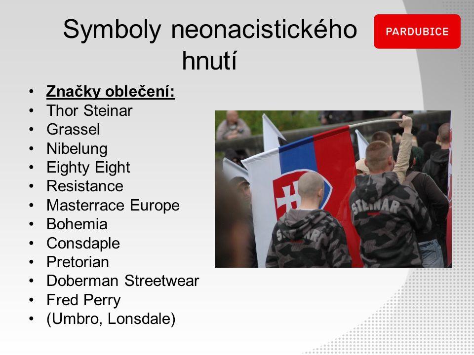 Symboly neonacistického hnutí Značky oblečení: Thor Steinar Grassel Nibelung Eighty Eight Resistance Masterrace Europe Bohemia Consdaple Pretorian Dob