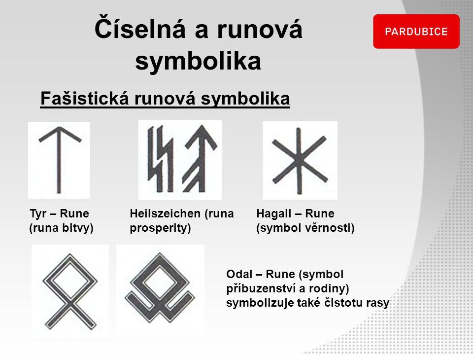 Číselná a runová symbolika Tyr – Rune (runa bitvy) Heilszeichen (runa prosperity) Fašistická runová symbolika Hagall – Rune (symbol věrnosti) Odal – R
