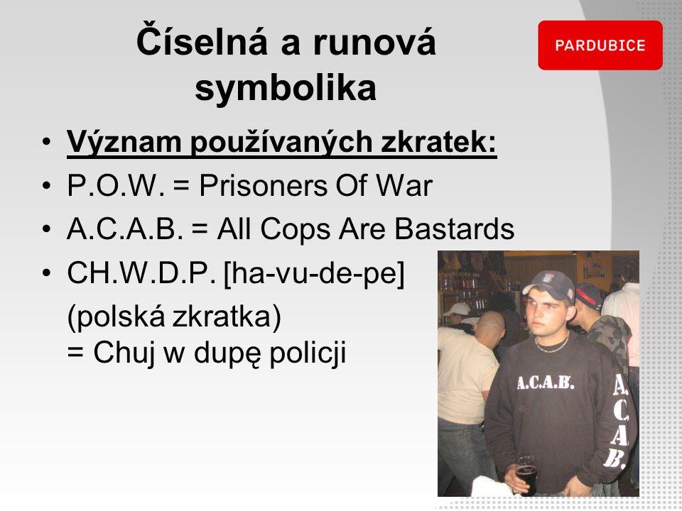 Význam používaných zkratek: P.O.W. = Prisoners Of War A.C.A.B. = All Cops Are Bastards CH.W.D.P. [ha-vu-de-pe] (polská zkratka) = Chuj w dupę policji
