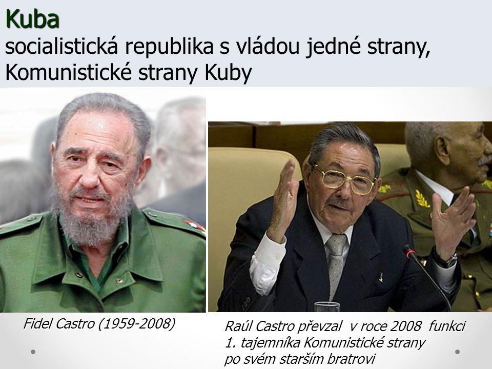 Fidel Castro (1959-2008) Raúl Castro převzal v roce 2008 funkci 1. tajemníka Komunistické strany po svém starším bratrovi Kuba Kuba socialistická repu