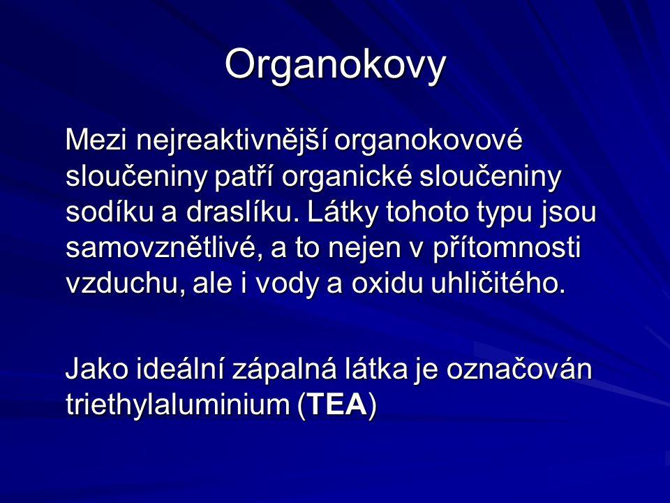 Organokovy Mezi nejreaktivnější organokovové sloučeniny patří organické sloučeniny sodíku a draslíku. Látky tohoto typu jsou samovznětlivé, a to nejen