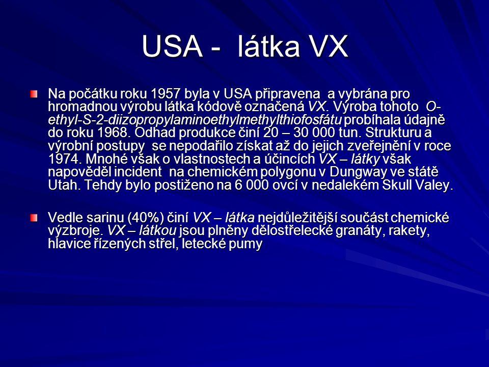 USA - látka VX Na počátku roku 1957 byla v USA připravena a vybrána pro hromadnou výrobu látka kódově označená VX. Výroba tohoto O- ethyl-S-2-diizopro