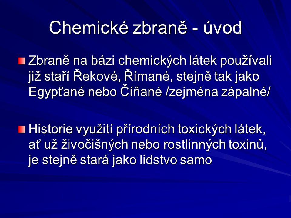 Chemické zbraně - úvod Zbraně na bázi chemických látek používali již staří Řekové, Římané, stejně tak jako Egypťané nebo Číňané /zejména zápalné/ Hist