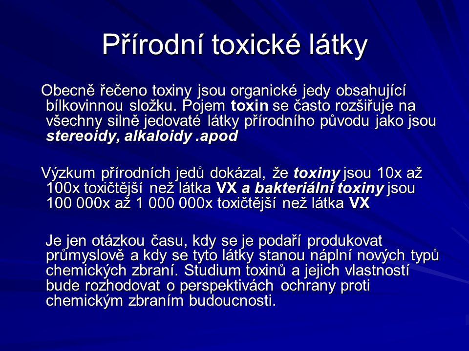 Přírodní toxické látky Obecně řečeno toxiny jsou organické jedy obsahující bílkovinnou složku. Pojem toxin se často rozšiřuje na všechny silně jedovat