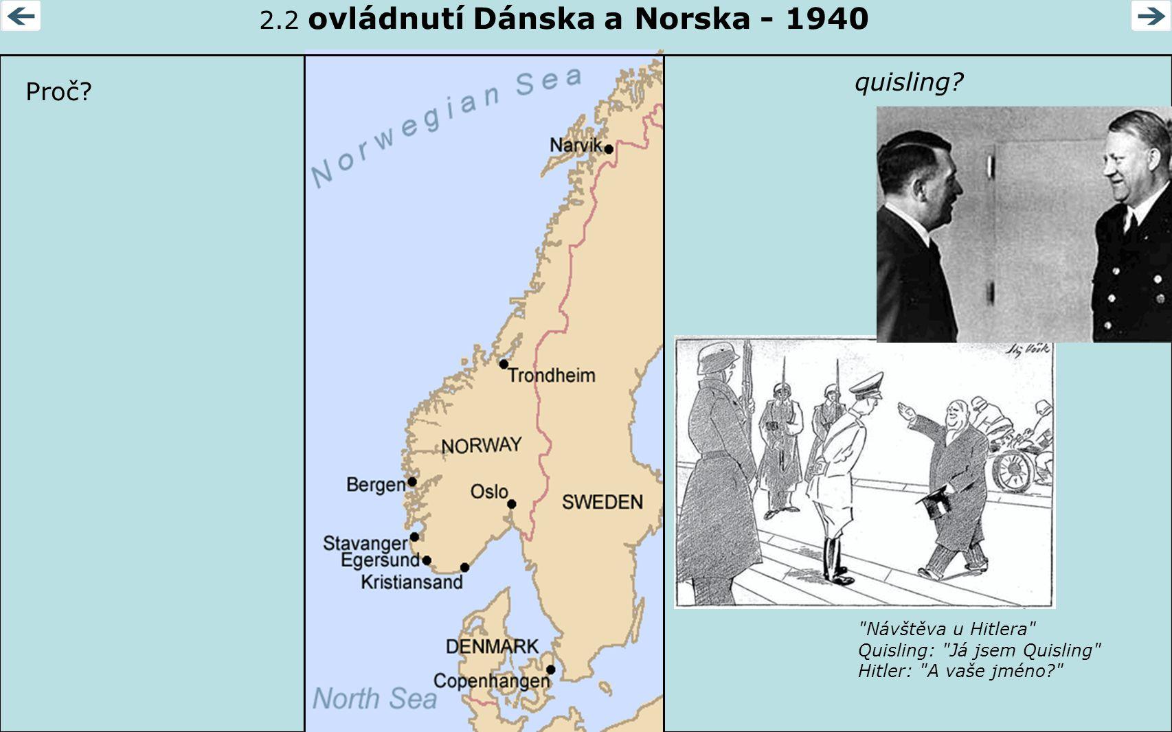 2.2 ovládnutí Dánska a Norska - 1940 Proč? quisling?