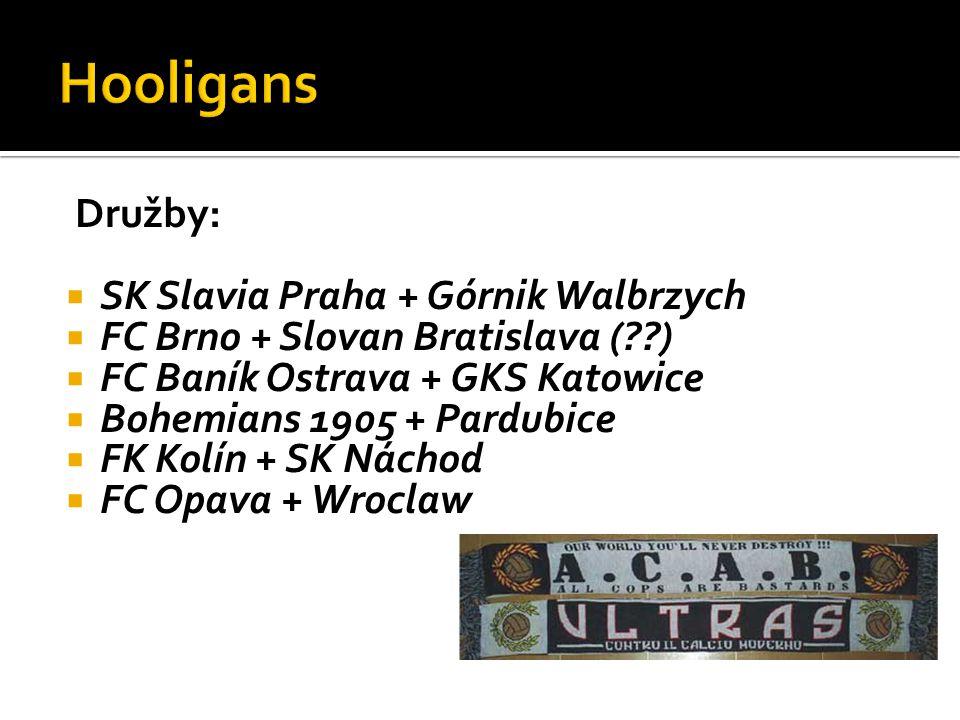 Družby:  SK Slavia Praha + Górnik Walbrzych  FC Brno + Slovan Bratislava (??)  FC Baník Ostrava + GKS Katowice  Bohemians 1905 + Pardubice  FK Ko