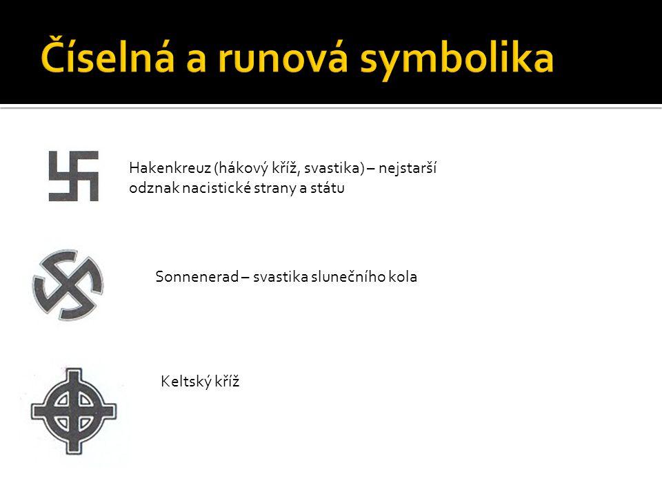 Hakenkreuz (hákový kříž, svastika) – nejstarší odznak nacistické strany a státu Sonnenerad – svastika slunečního kola Keltský kříž