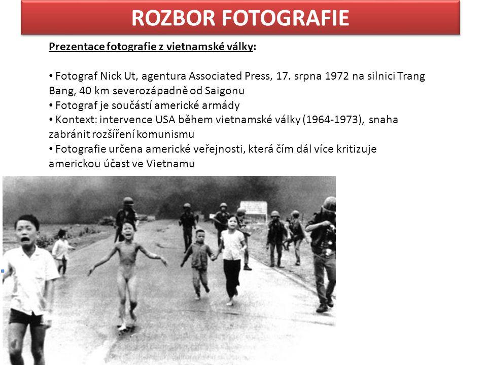 ROZBOR FOTOGRAFIE Prezentace fotografie z vietnamské války: Fotograf Nick Ut, agentura Associated Press, 17.
