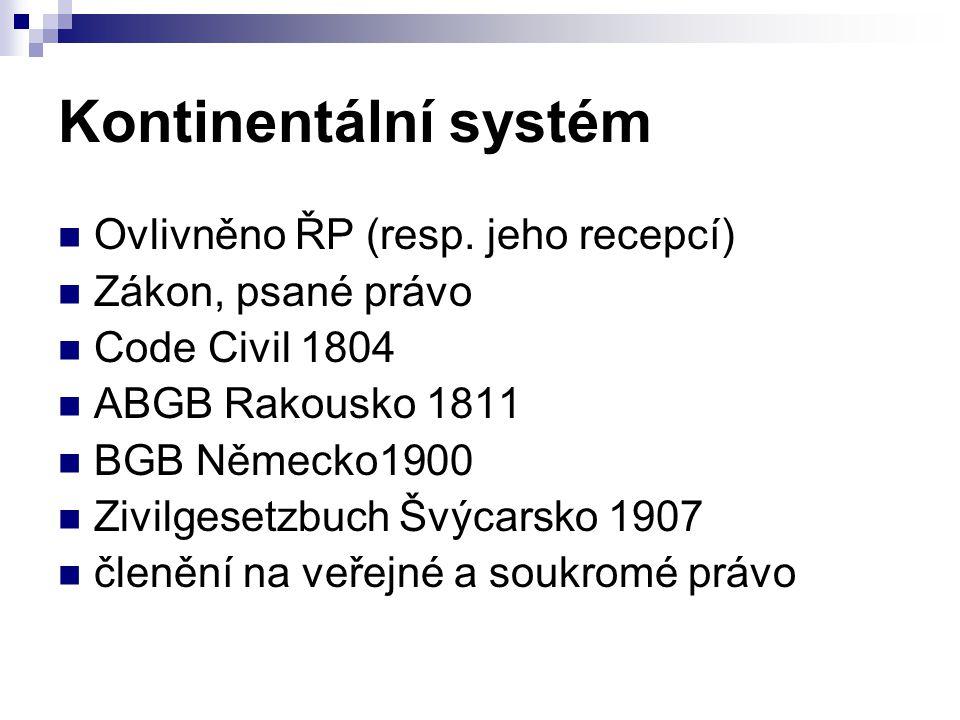 Kontinentální systém Ovlivněno ŘP (resp.
